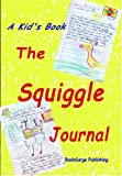 The Squiggle Journal: A Kid's Book