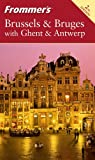 Frommers Brussels & Bruges with Ghent & Antwerp (Frommers Complete Guides)