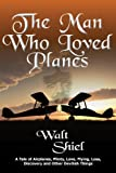 The Man Who Loved Planes