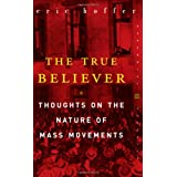 "The True Believer: Thoughts on the Nature of Mass Movements (Perennial Classics)von ""Eric Hoffer"""