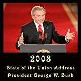 President George W. Bush - 2003 State of The Union Address (January 28, 2003)