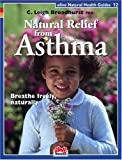 Natural Relief from Asthma (Natural Health Guide) (Alive Natural Health Guides)