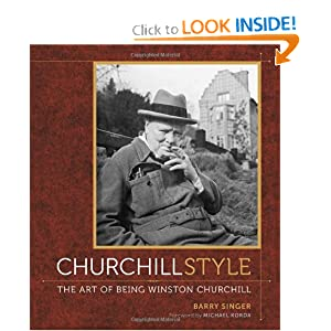 Churchill Style: The Art of Being Winston Churchill by Barry Singer