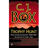 Trophy Hunt (Joe Pickett Book 4) ~ C. J. Box