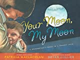 Your Moon, My Moon: A Grandmothers Words to a Faraway Child