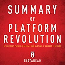 Summary of Platform Revolution by Geoffrey Parker, Marshall Van Alstyne, and Sangeet Choudary: Includes Analysis | Livre audio Auteur(s) :  Instaread Narrateur(s) : Sam Scholl