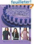 How to Knit Fashionable Scarves on Ci...