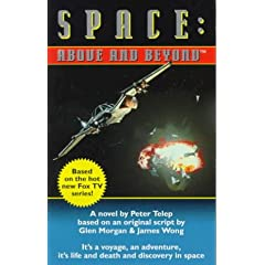 Space: Above and Beyond - A Novel (Book 1) by Peter Telep, Glen Morgan and James Wong