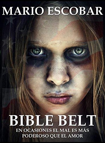 Bible Belt (Libro Completo): En ocasiones el mal parece ser más poderoso que el amor