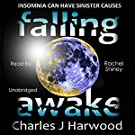 Falling Awake: A Gripping Thriller of Deceit, Romantic Suspense and Paranoia | Charles J Harwood