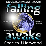 img - for Falling Awake: A Gripping Thriller of Deceit, Romantic Suspense and Paranoia book / textbook / text book
