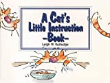 A Cat's Little Instruction Book (072252921X) by Rutledge, Leigh W.