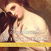 England's Mistress: The Infamous Life of Emma Hamilton | [Kate Williams]