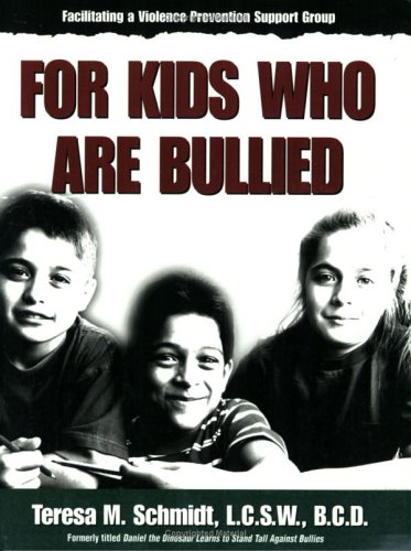 Facilitating a Violence Prevention Support Group for Kids Who Are Bullied K-6 (Building Trust, Making Friends / Teresa M