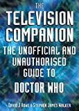 The Television Companion: The Unofficial and Unauthorised Guide to Doctor Who (1903889510) by Howe, David J