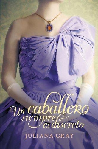 Un caballero siempre es discreto (Romances a la luz de la luna 2) (Spanish Edition), by Juliana Gray