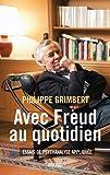 echange, troc Philippe Grimbert - Avec Freud au quotidien
