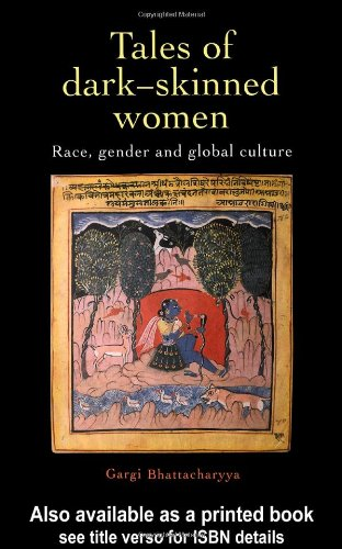Tales Of Dark Skinned Women: Race, Gender And Global Culture (Race and Representation)