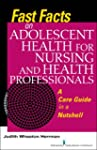Fast Facts on Adolescent Health for N...