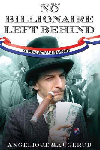 No Billionaire Left Behind: Satirical Activism In America