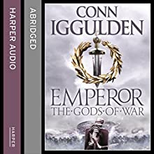 Emperor: The Gods of War | Livre audio Auteur(s) : Conn Iggulden Narrateur(s) : Alex Jennings