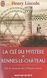 echange, troc Henry Lincoln - La clé du mystère de Rennes-le-Château