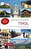 Reisef�hrer Tirol: Alle Orte und Sehensw�rdigkeiten in Nord- und Osttirol. Mit Freizeittipps