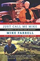 Just Call Me Mike: A Journey To Actor and Activist from Mike Farrell