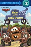 img - for Mater and the Little Tractors (Disney/Pixar Cars) (Step into Reading) book / textbook / text book