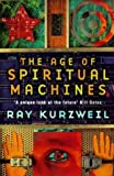 img - for The Age of Spiritual MacHines by Ray Kurzwell (1999-05-03) book / textbook / text book