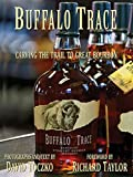 Buffalo Trace- Carving the Trail to Great Bourbon