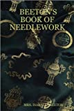 Beeton's Book of Needlework - Full Illustrations, Index and Menu