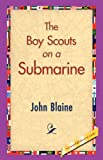 The Boy Scouts on a Submarine (1421830698) by Blaine, John