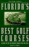 img - for By Ronnie Ramos Florida's Best Golf Courses: A Guide to the Top-Ranked Courses You Can Play [Paperback] book / textbook / text book