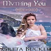 Mything You: Heroes of Greece | [Greta Buckle]