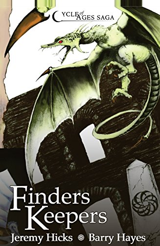 Book: Cycle of Ages Saga - Finders Keepers by Jeremy Hicks & Barry Hayes
