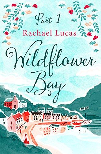 ebook: Wildflower Bay: Part One (B0193IZYLY)