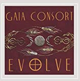 Evolve [Explicit] by Gaia Consort (2004-03-27)