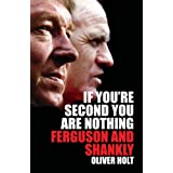 If You're Second You Are Nothing: Ferguson and Shanklyby Oliver Holt
