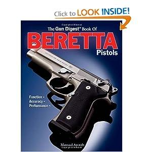 The Gun Digest Book of Beretta Pistols: Function, Accuracy