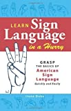 img - for By Irene Duke Learn Sign Language in a Hurry: Grasp the Basics of American Sign Language Quickly and Easily (Original) book / textbook / text book