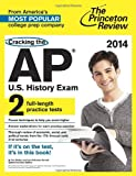 img - for Cracking the AP U.S. History Exam, 2014 Edition (College Test Preparation) book / textbook / text book