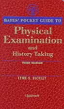 Bates Pocket Guide to Physical Examination and History Taking by Lynn S. Bickley MD