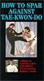 How to Spar Against Tae Kwon Do [DVD] [Import]