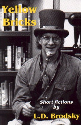 Yellow Bricks : Short Fictions, LOUIS DANIEL BRODSKY