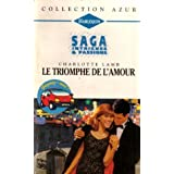 Le triomphe de l'amour : Collection : Harlequin collection azur saga n° 1591