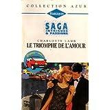 Le triomphe de l'amour : Collection : Harlequin collection azur saga n° 1591
