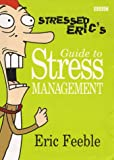 Stressed Eric's Guide to Stress Management Carl Gorham
