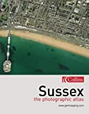 Sussex: The Photographic Atlas (Getmapping)