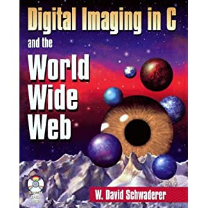Digital Imaging in C and the World Wide Web W. David Schwaderer